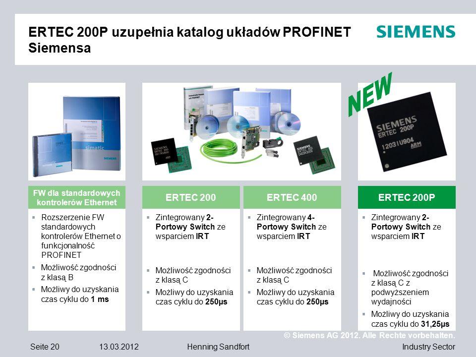 © Siemens AG 2012. Alle Rechte vorbehalten. Industry SectorSeite 2013.03.2012Henning Sandfort ERTEC 200P uzupełnia katalog układów PROFINET Siemensa F