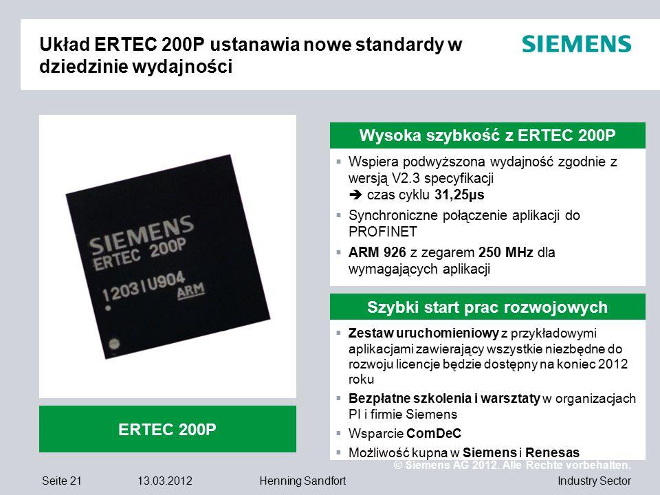 © Siemens AG 2012. Alle Rechte vorbehalten. Industry SectorSeite 2113.03.2012Henning Sandfort Układ ERTEC 200P ustanawia nowe standardy w dziedzinie w