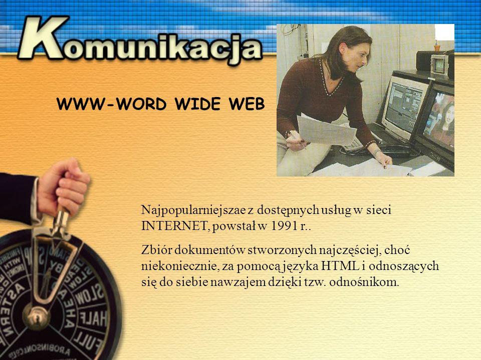 Najpopularniejszae z dostępnych usług w sieci INTERNET, powstał w 1991 r..