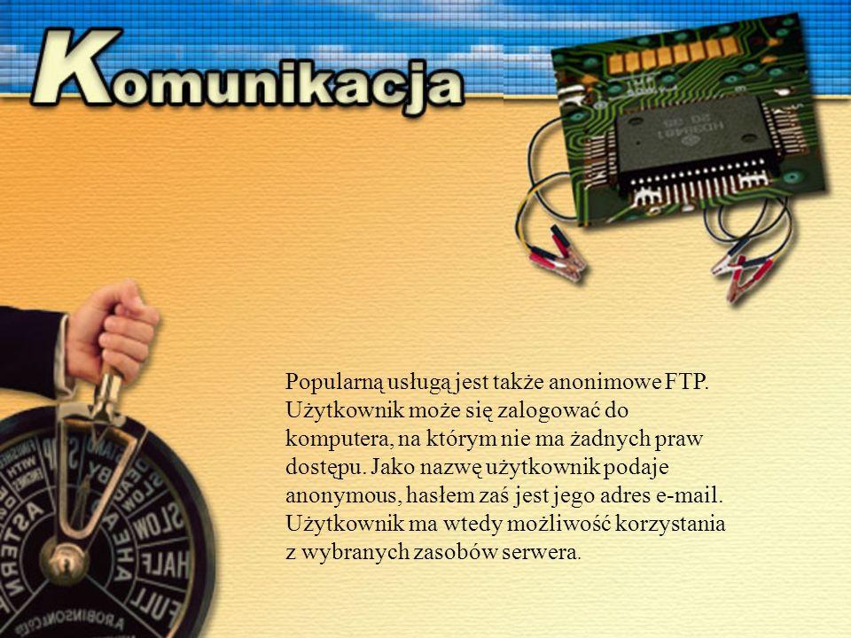 Popularną usługą jest także anonimowe FTP.