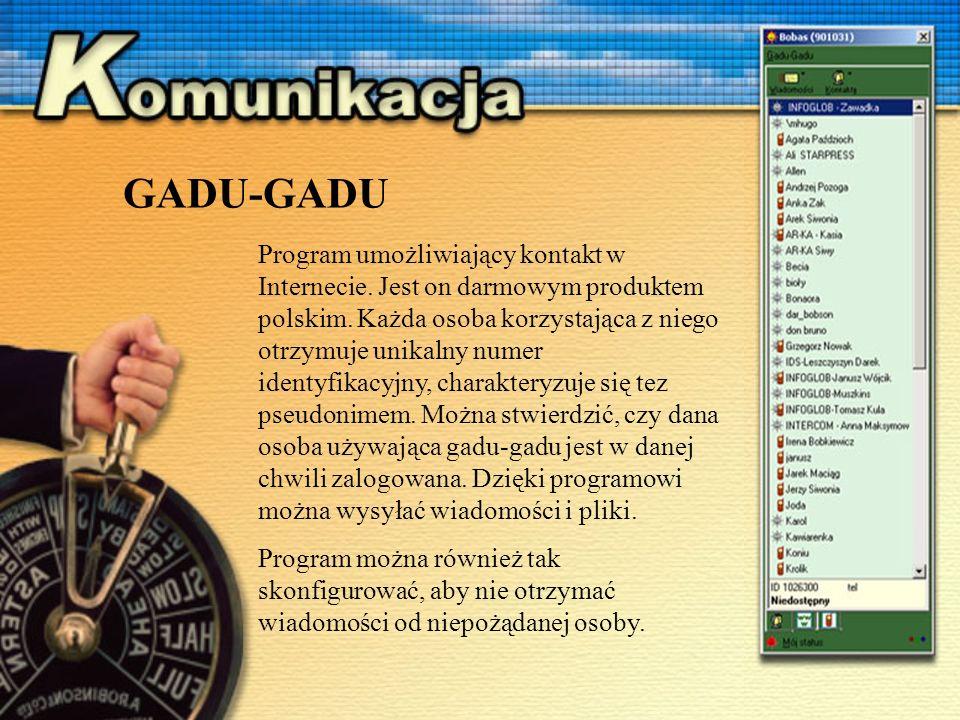 Program umożliwiający kontakt w Internecie.Jest on darmowym produktem polskim.