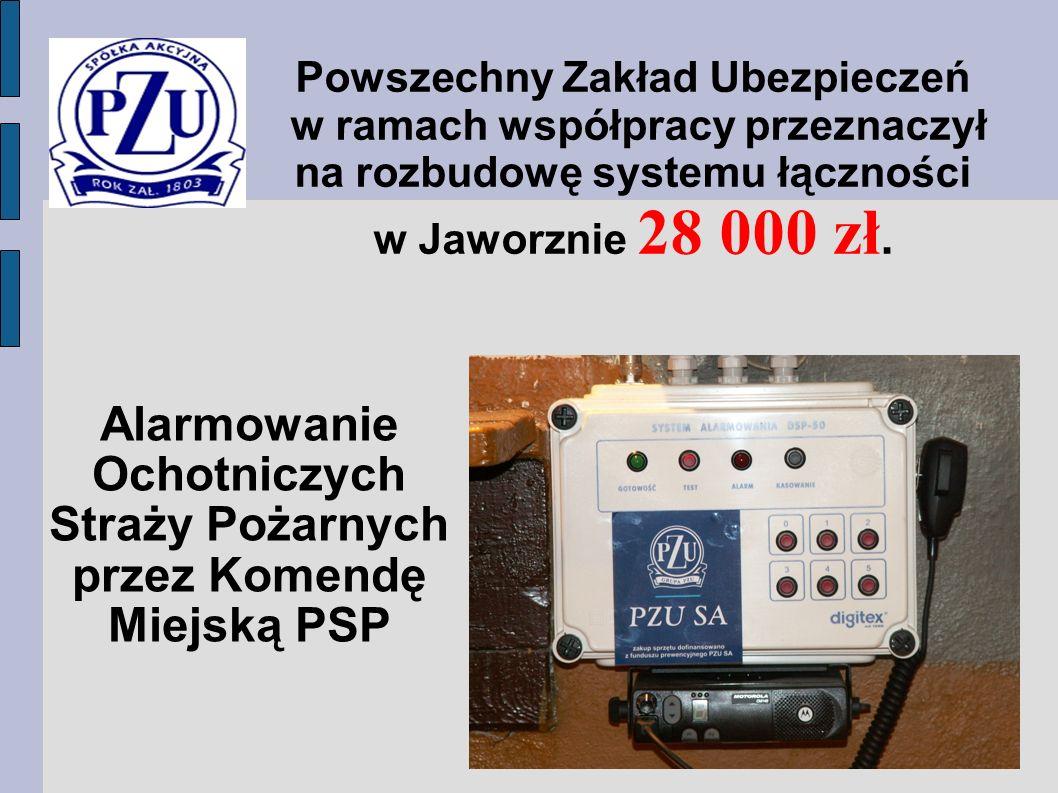 Powszechny Zakład Ubezpieczeń w ramach współpracy przeznaczył na rozbudowę systemu łączności w Jaworznie 28 000 zł.