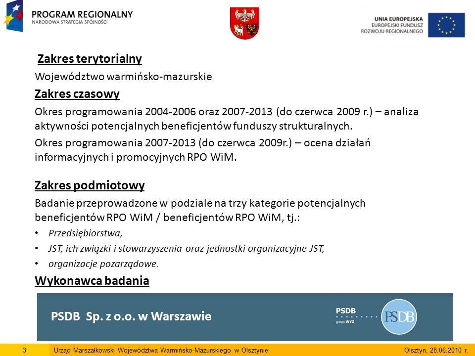 Zakres terytorialny Województwo warmińsko-mazurskie Zakres czasowy Okres programowania 2004-2006 oraz 2007-2013 (do czerwca 2009 r.) – analiza aktywności potencjalnych beneficjentów funduszy strukturalnych.