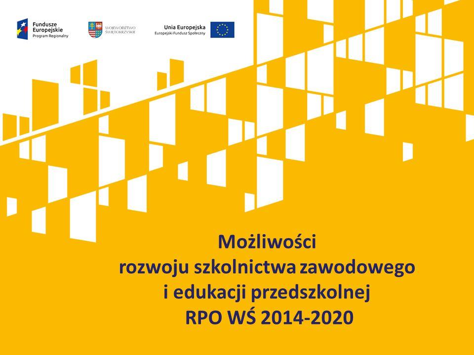 Możliwości rozwoju szkolnictwa zawodowego i edukacji przedszkolnej RPO WŚ 2014-2020