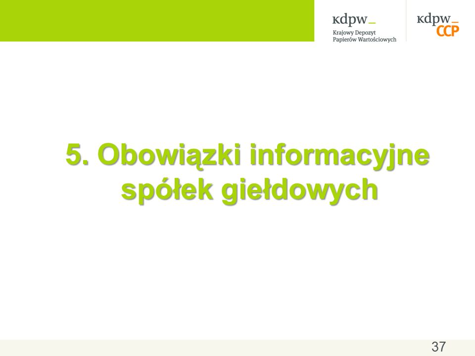 5. Obowiązki informacyjne spółek giełdowych 37