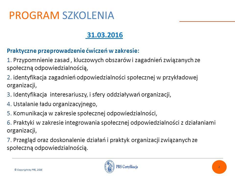 © Copyright by PRS, 2016 PROGRAM SZKOLENIA 2 Praktyczne przeprowadzenie ćwiczeń w zakresie: 1.