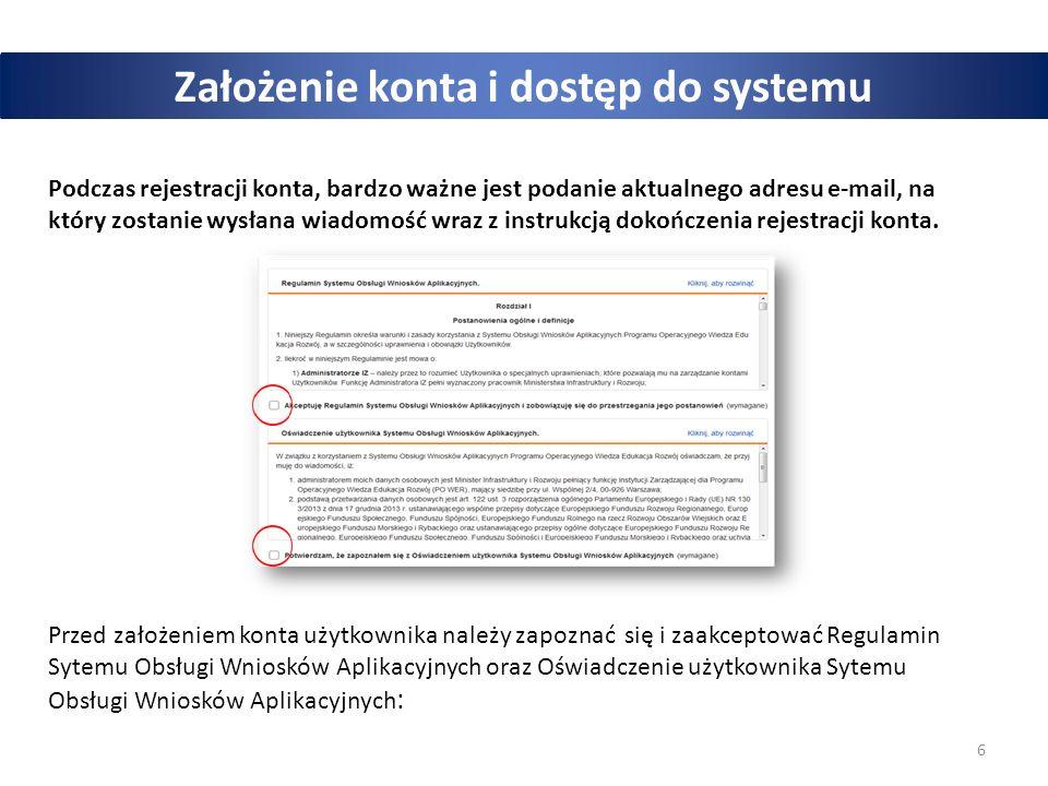 6 Założenie konta i dostęp do systemu Podczas rejestracji konta, bardzo ważne jest podanie aktualnego adresu e-mail, na który zostanie wysłana wiadomo