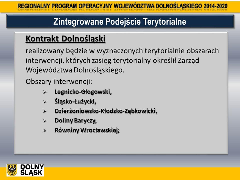 Kontrakt Dolnośląski realizowany będzie w wyznaczonych terytorialnie obszarach interwencji, których zasięg terytorialny określił Zarząd Województwa Dolnośląskiego.