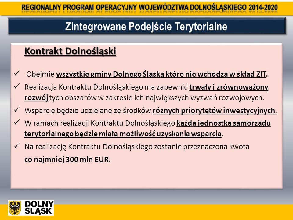 Kontrakt Dolnośląski Obejmie wszystkie gminy Dolnego Śląska które nie wchodzą w skład ZIT. Realizacja Kontraktu Dolnośląskiego ma zapewnić trwały i zr
