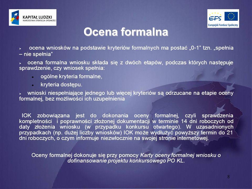 """8 Ocena formalna  ocena wniosków na podstawie kryteriów formalnych ma postać """"0-1 tzn."""