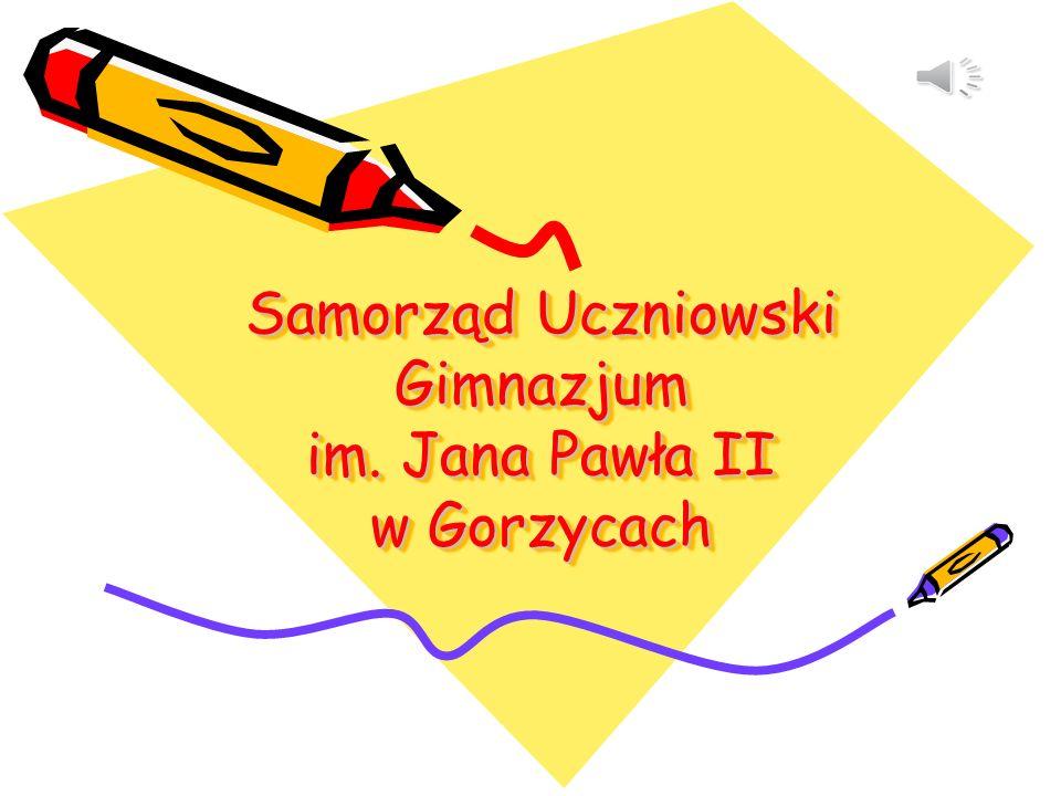 Samorząd Uczniowski Gimnazjum im. Jana Pawła II w Gorzycach