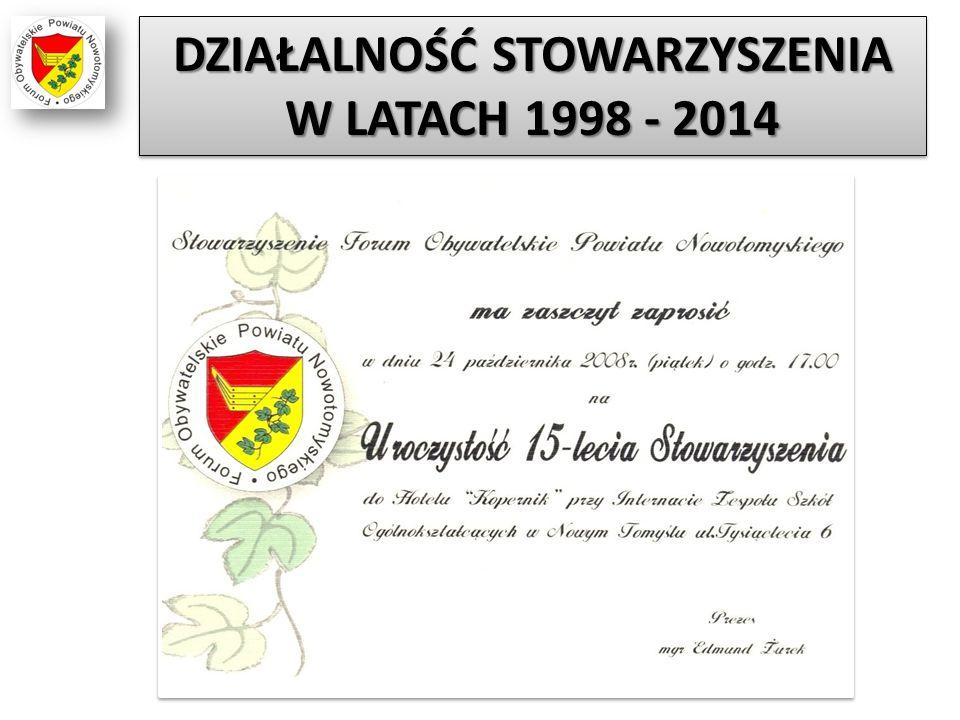 DZIAŁALNOŚĆ STOWARZYSZENIA W LATACH 1998 - 2014
