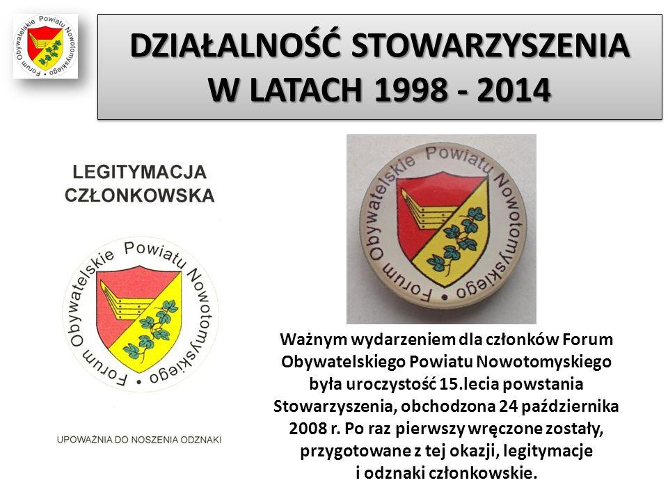 Ważnym wydarzeniem dla członków Forum Obywatelskiego Powiatu Nowotomyskiego była uroczystość 15.lecia powstania Stowarzyszenia, obchodzona 24 paździer