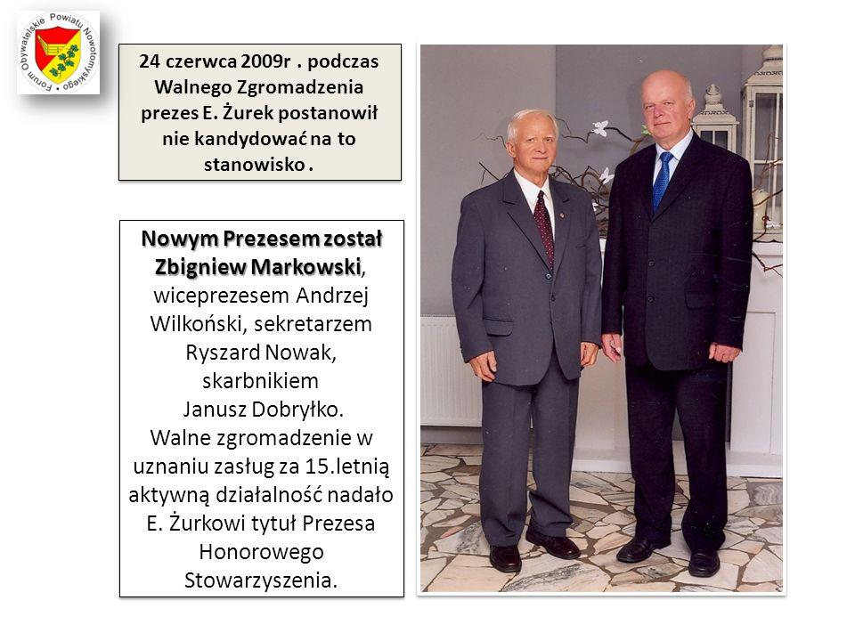 24 czerwca 2009r. podczas Walnego Zgromadzenia prezes E. Żurek postanowił nie kandydować na to stanowisko. Nowym Prezesem został Zbigniew Markowski No