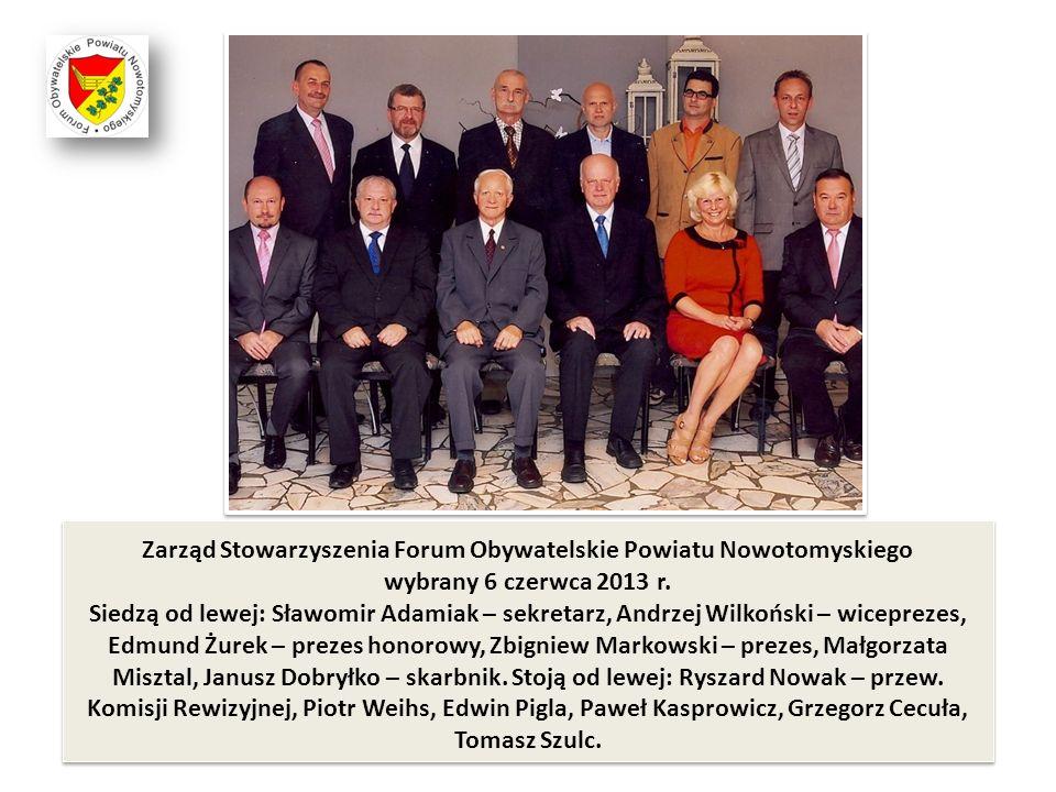 Zarząd Stowarzyszenia Forum Obywatelskie Powiatu Nowotomyskiego wybrany 6 czerwca 2013 r. Siedzą od lewej: Sławomir Adamiak – sekretarz, Andrzej Wilko