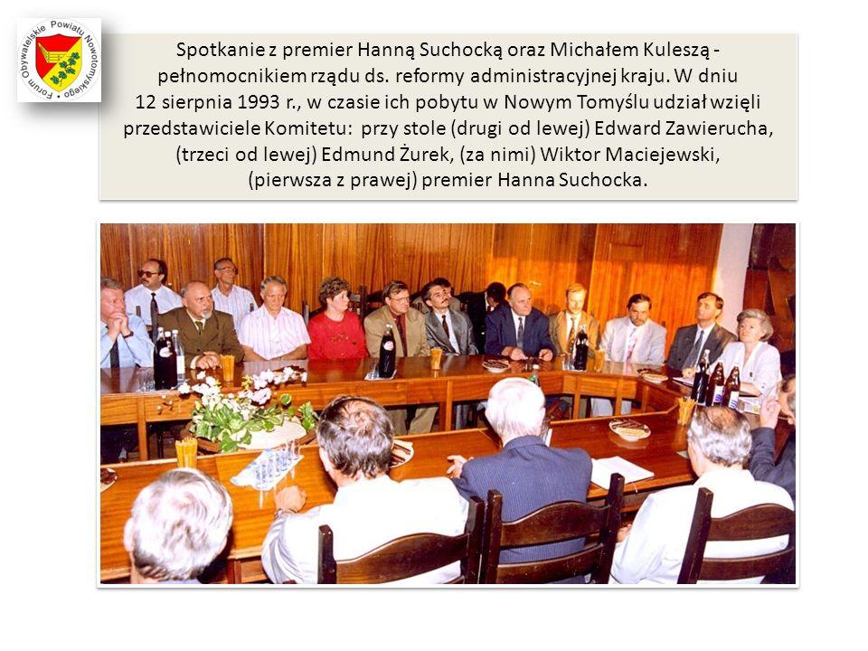 Spotkanie z premier Hanną Suchocką oraz Michałem Kuleszą - pełnomocnikiem rządu ds. reformy administracyjnej kraju. W dniu 12 sierpnia 1993 r., w czas