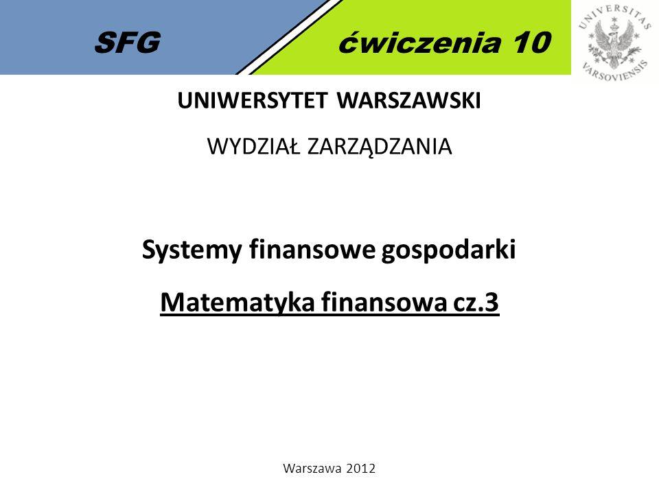 SFGćwiczenia 9 Obligacje - Renta wieczysta Zadanie 10 Rozważmy rentę wieczystą o ratach równych 1000 PLN w każdym roku.