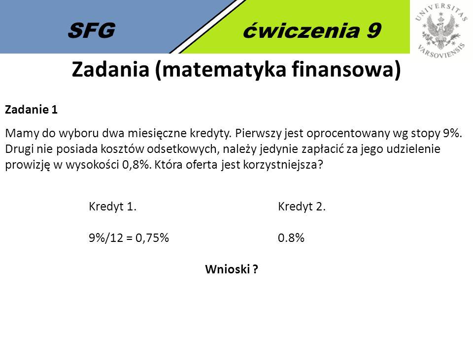 SFGćwiczenia 9 Obligacje Zadanie 9 Jaką YTM ma obligacja zakupiona przez inwestora za 1080 PLN o wartości nominalnej 1000 PLNZ 4-letnim terminem wykupu, oprocentowana 9% rocznie?