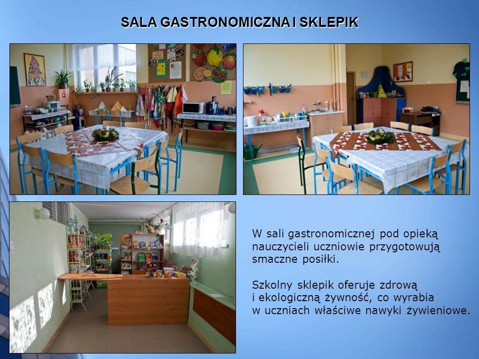 SALA GASTRONOMICZNA I SKLEPIK W sali gastronomicznej pod opieką nauczycieli uczniowie przygotowują smaczne posiłki.