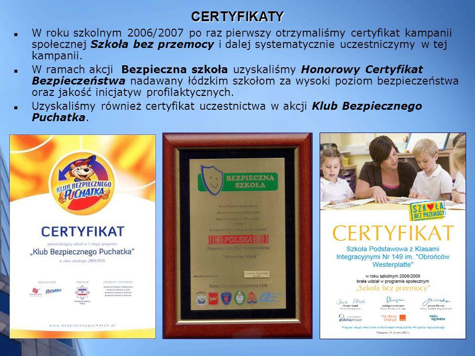 W roku szkolnym 2006/2007 po raz pierwszy otrzymaliśmy certyfikat kampanii społecznej Szkoła bez przemocy i dalej systematycznie uczestniczymy w tej kampanii.