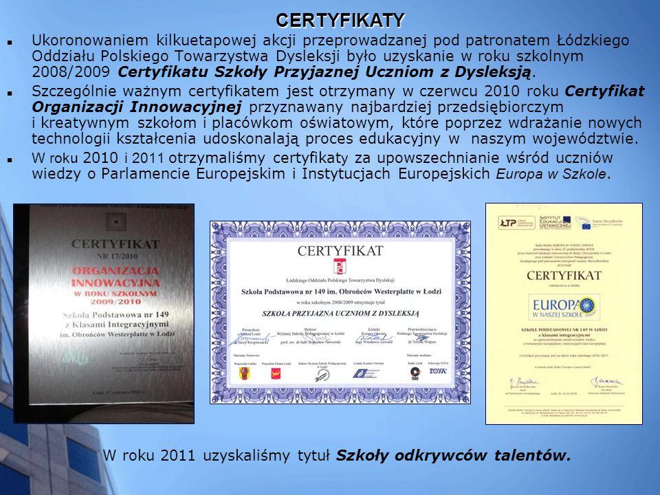 Ukoronowaniem kilkuetapowej akcji przeprowadzanej pod patronatem Łódzkiego Oddziału Polskiego Towarzystwa Dysleksji było uzyskanie w roku szkolnym 2008/2009 Certyfikatu Szkoły Przyjaznej Uczniom z Dysleksją.