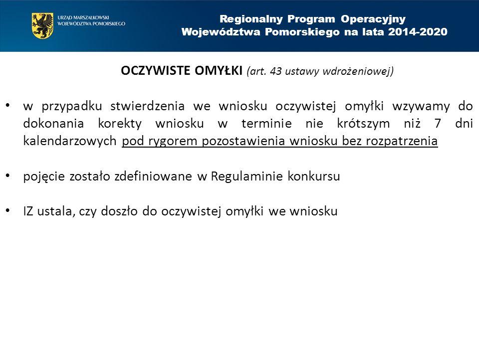 Regionalny Program Operacyjny Województwa Pomorskiego na lata 2014-2020 OCZYWISTE OMYŁKI (art. 43 ustawy wdrożeniowej) w przypadku stwierdzenia we wni