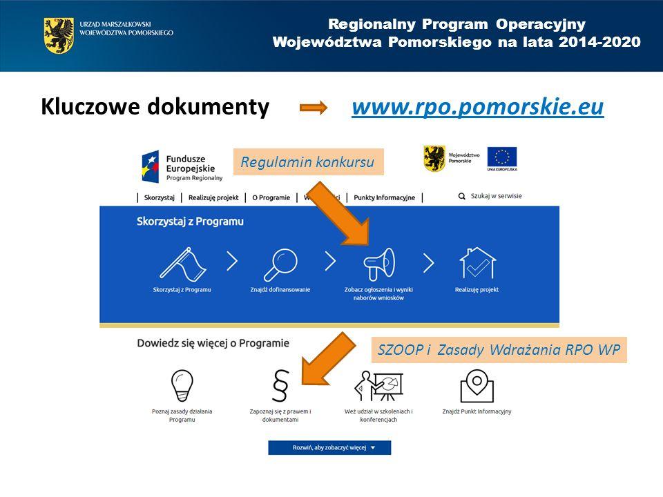 Regulamin konkursu SZOOP i Zasady Wdrażania RPO WP Kluczowe dokumenty www.rpo.pomorskie.eu Regionalny Program Operacyjny Województwa Pomorskiego na la