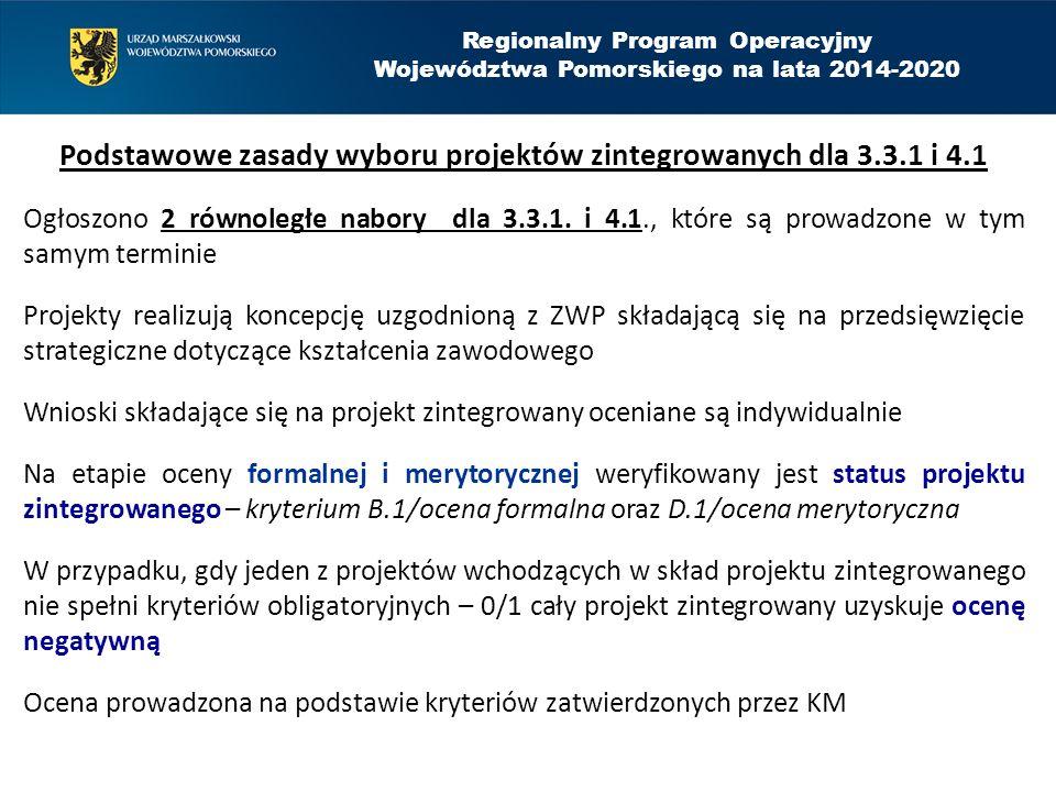 Regionalny Program Operacyjny Województwa Pomorskiego na lata 2014-2020 Podstawowe zasady wyboru projektów zintegrowanych dla 3.3.1 i 4.1 Ogłoszono 2 równoległe nabory dla 3.3.1.