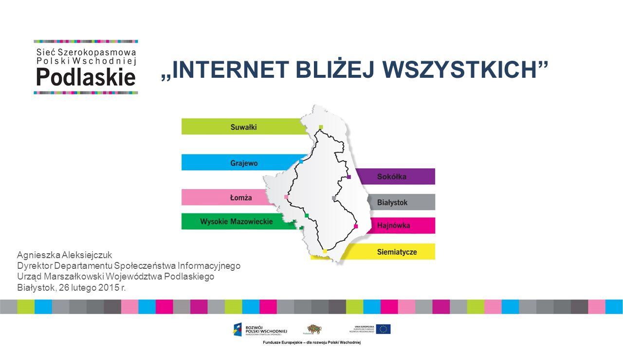 Realizacja  Okres realizacji: 2008-2015  Wartość: 252 mln PLN  Źródła finansowania: Unia Europejska: 85% Budżet państwa: 10% Województwo Podlaskie: 5%