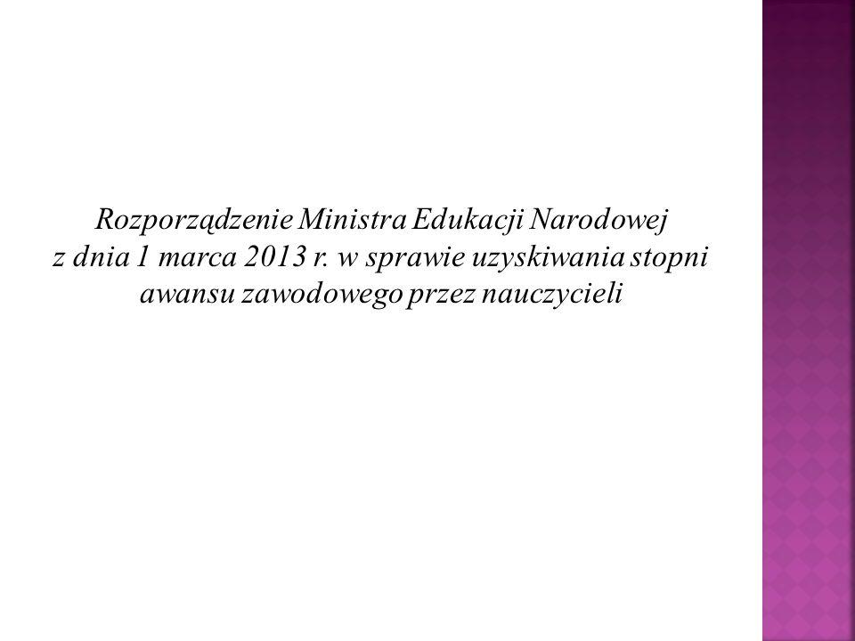Rozporządzenie Ministra Edukacji Narodowej z dnia 1 marca 2013 r. w sprawie uzyskiwania stopni awansu zawodowego przez nauczycieli