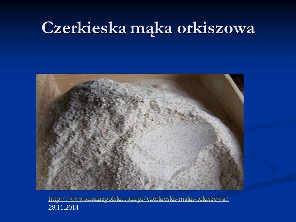 Czerkieska mąka orkiszowa http://www.smakizpolski.com.pl/czerkieska-maka-orkiszowa/ 28.11.2014