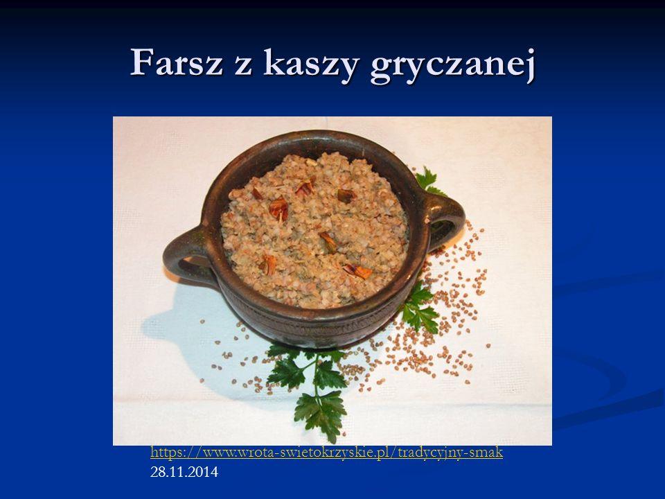 Farsz z kaszy gryczanej https://www.wrota-swietokrzyskie.pl/tradycyjny-smak 28.11.2014