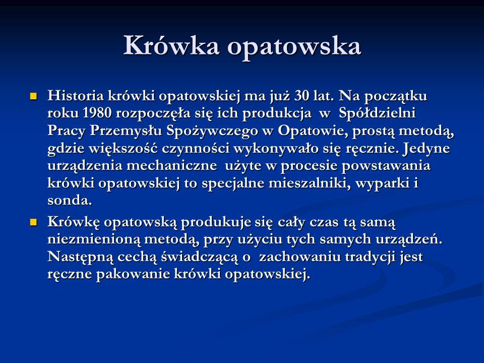 Krówka opatowska Historia krówki opatowskiej ma już 30 lat.