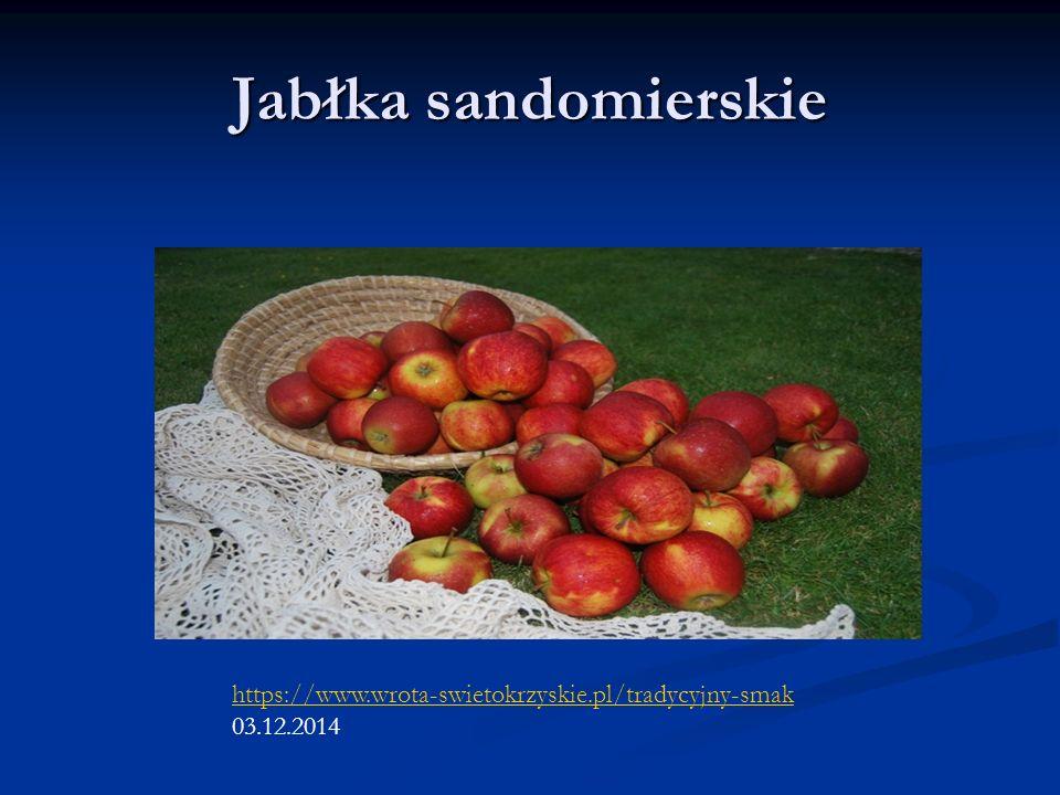 Jabłka sandomierskie https://www.wrota-swietokrzyskie.pl/tradycyjny-smak 03.12.2014