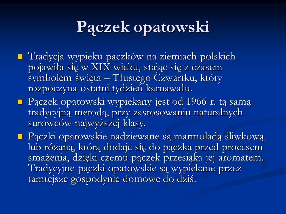 Pączek opatowski Tradycja wypieku pączków na ziemiach polskich pojawiła się w XIX wieku, stając się z czasem symbolem święta – Tłustego Czwartku, który rozpoczyna ostatni tydzień karnawału.