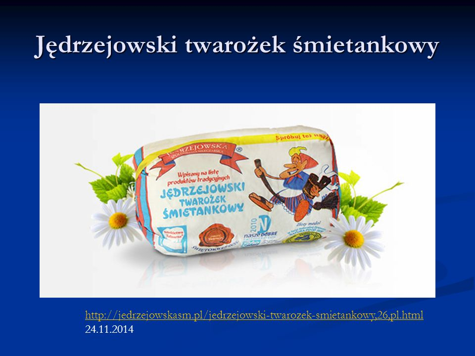 Jędrzejowski twarożek śmietankowy http://jedrzejowskasm.pl/jedrzejowski-twarozek-smietankowy,26,pl.html 24.11.2014