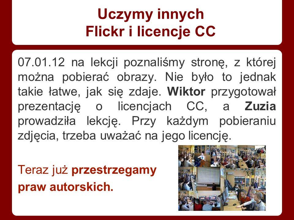 Uczymy innych Flickr i licencje CC 07.01.12 na lekcji poznaliśmy stronę, z której można pobierać obrazy.