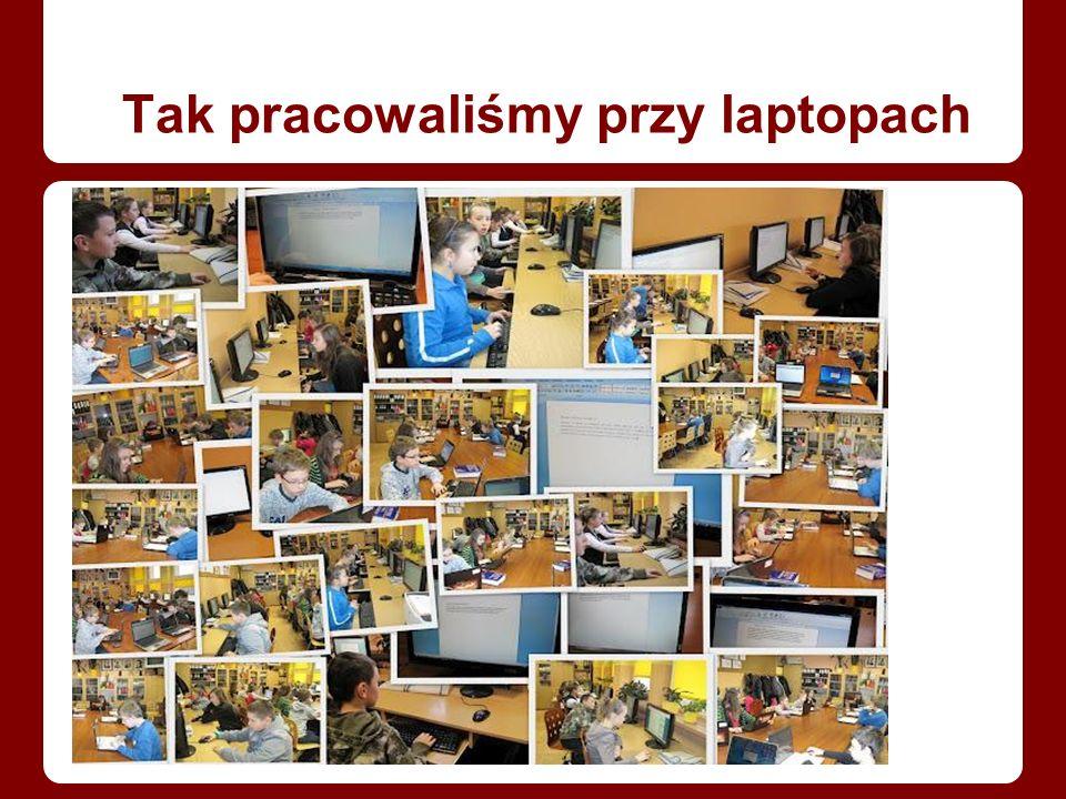 Tak pracowaliśmy przy laptopach