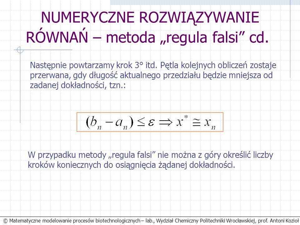 © Matematyczne modelowanie procesów biotechnologicznych – lab., Wydział Chemiczny Politechniki Wrocławskiej, prof. Antoni Kozioł NUMERYCZNE ROZWIĄZYWA
