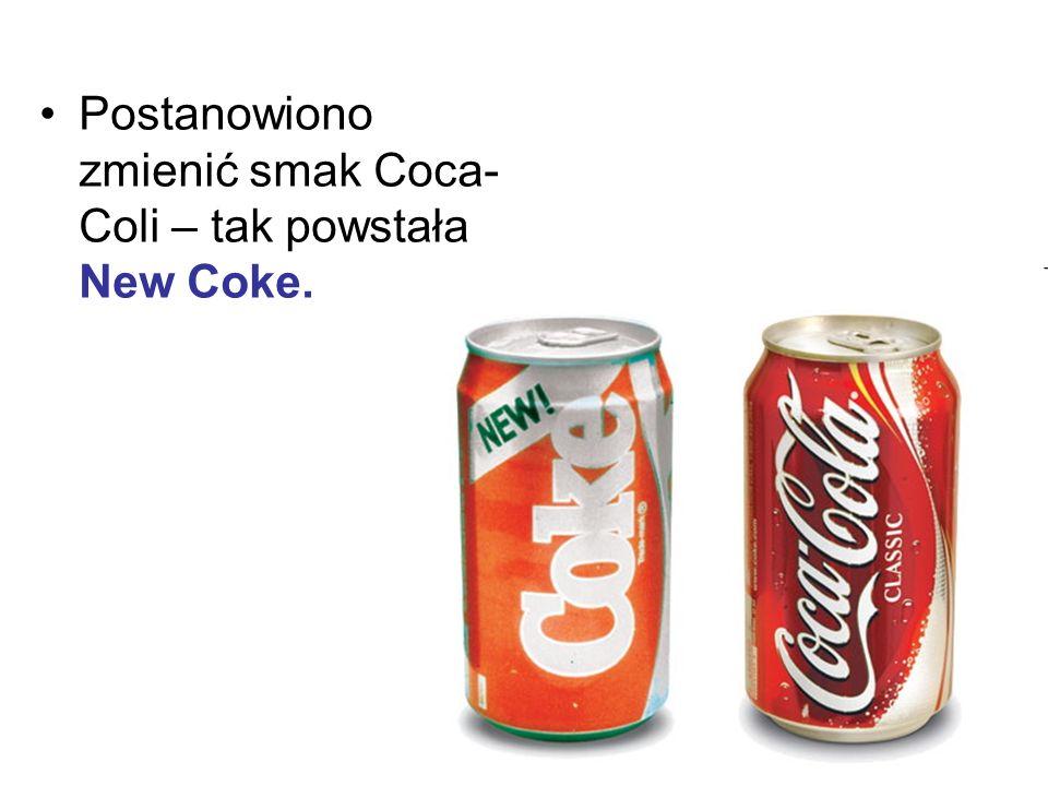 Postanowiono zmienić smak Coca- Coli – tak powstała New Coke.
