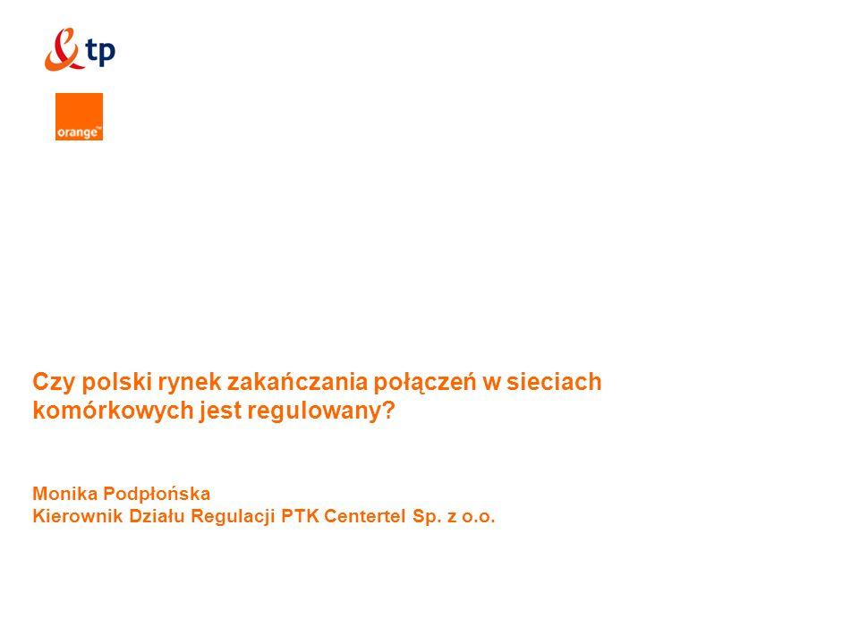 Czy polski rynek zakańczania połączeń w sieciach komórkowych jest regulowany.