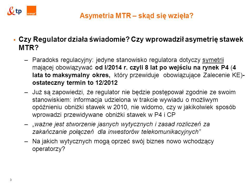 3  Czy Regulator działa świadomie. Czy wprowadził asymetrię stawek MTR.