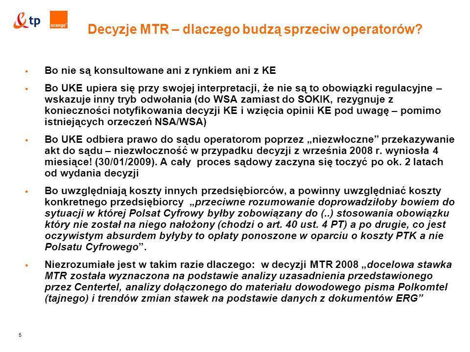 """5  Bo nie są konsultowane ani z rynkiem ani z KE  Bo UKE upiera się przy swojej interpretacji, że nie są to obowiązki regulacyjne – wskazuje inny tryb odwołania (do WSA zamiast do SOKIK, rezygnuje z konieczności notyfikowania decyzji KE i wzięcia opinii KE pod uwagę – pomimo istniejących orzeczeń NSA/WSA)  Bo UKE odbiera prawo do sądu operatorom poprzez """"niezwłoczne przekazywanie akt do sądu – niezwłoczność w przypadku decyzji z września 2008 r."""