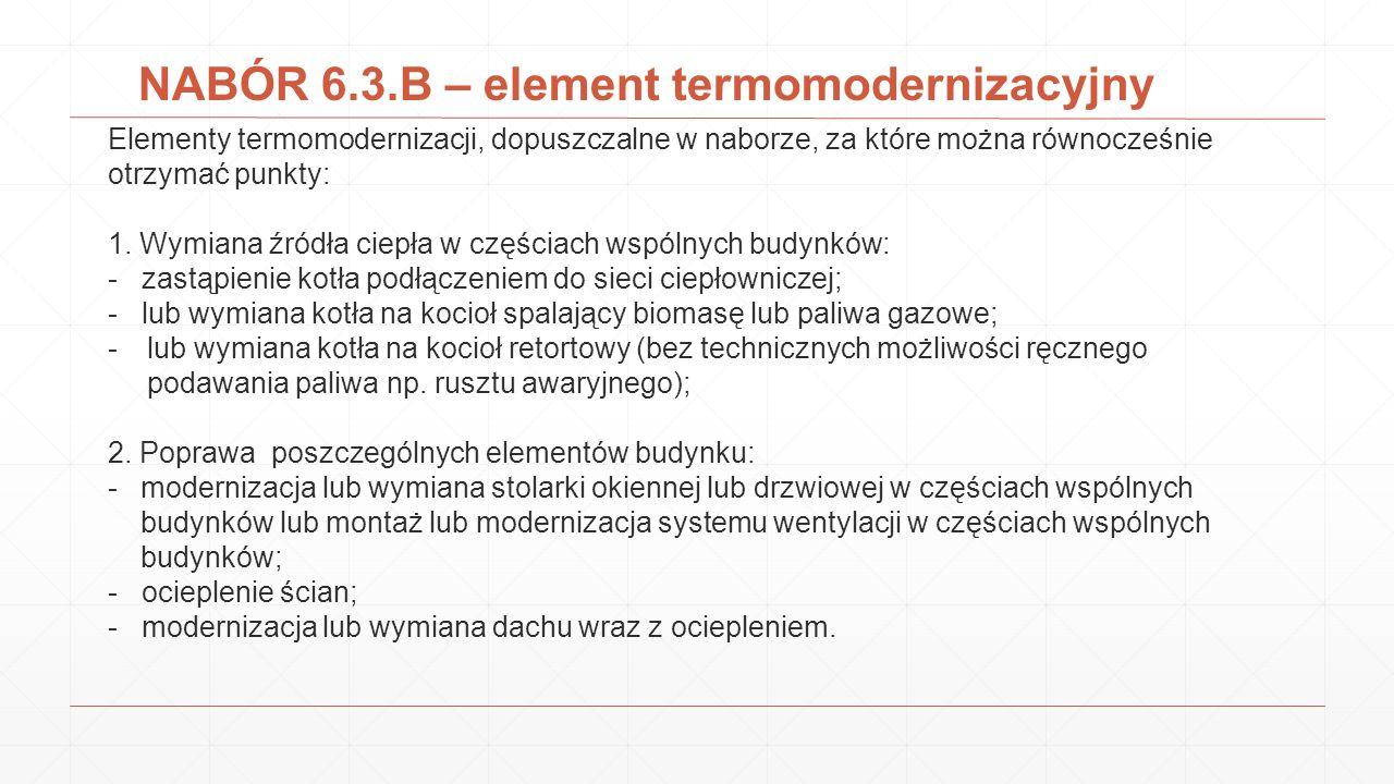 NABÓR 6.3.B – element termomodernizacyjny Elementy termomodernizacji, dopuszczalne w naborze, za które można równocześnie otrzymać punkty: 1. Wymiana