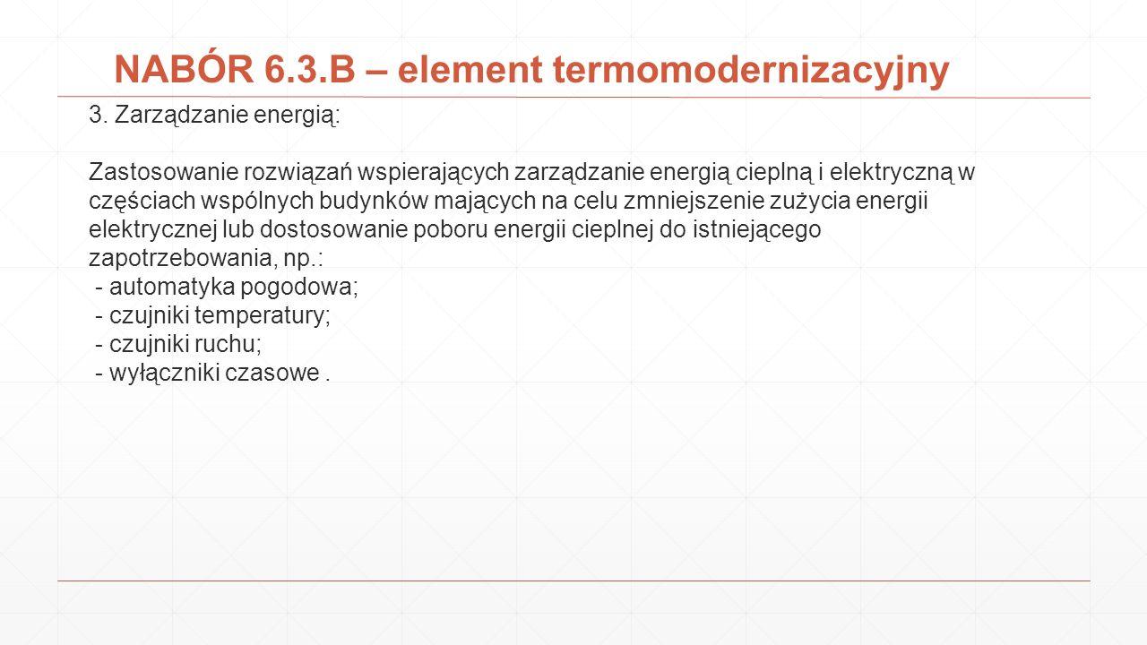 NABÓR 6.3.B – element termomodernizacyjny 3. Zarządzanie energią: Zastosowanie rozwiązań wspierających zarządzanie energią cieplną i elektryczną w czę