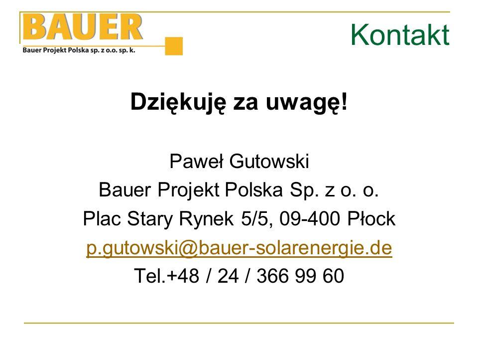 Kontakt Dziękuję za uwagę. Paweł Gutowski Bauer Projekt Polska Sp.