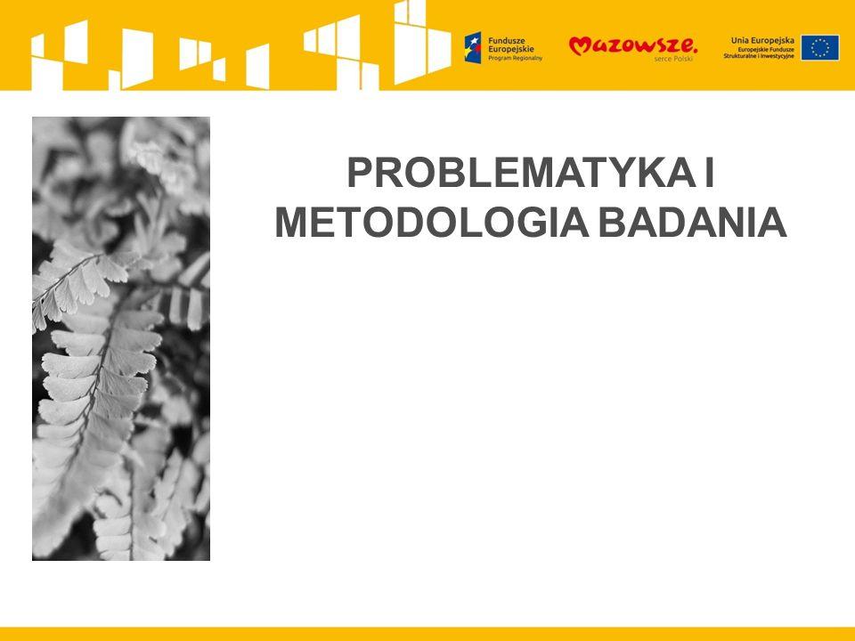 PROBLEMATYKA I METODOLOGIA BADANIA