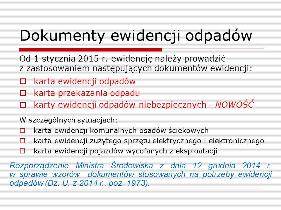 Dokumenty ewidencji odpadów Od 1 stycznia 2015 r.