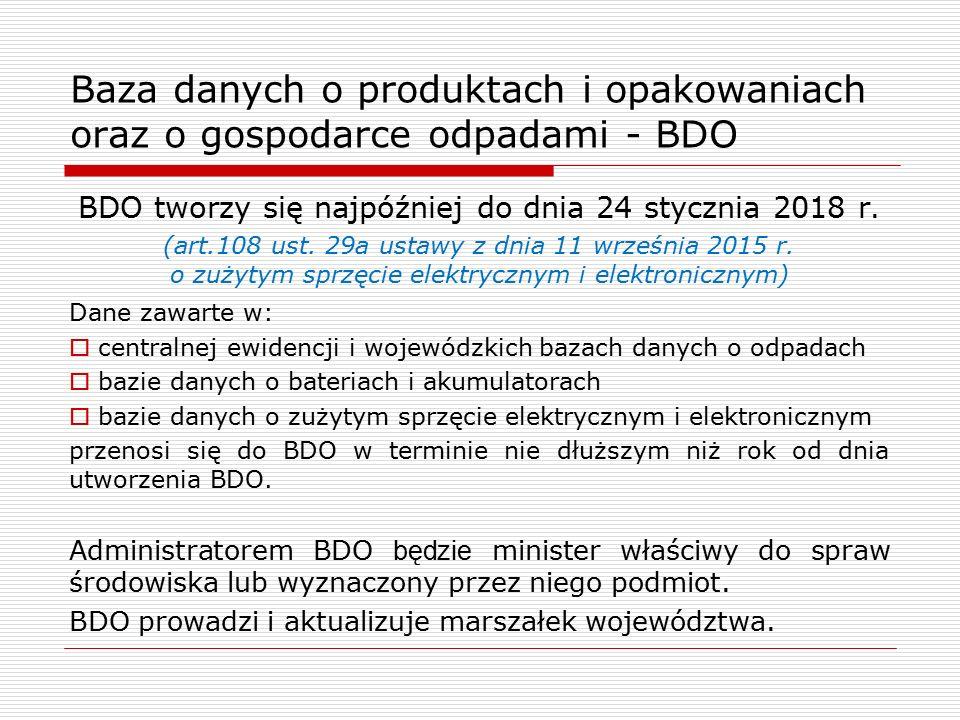 Baza danych o produktach i opakowaniach oraz o gospodarce odpadami - BDO BDO tworzy się najpóźniej do dnia 24 stycznia 2018 r.