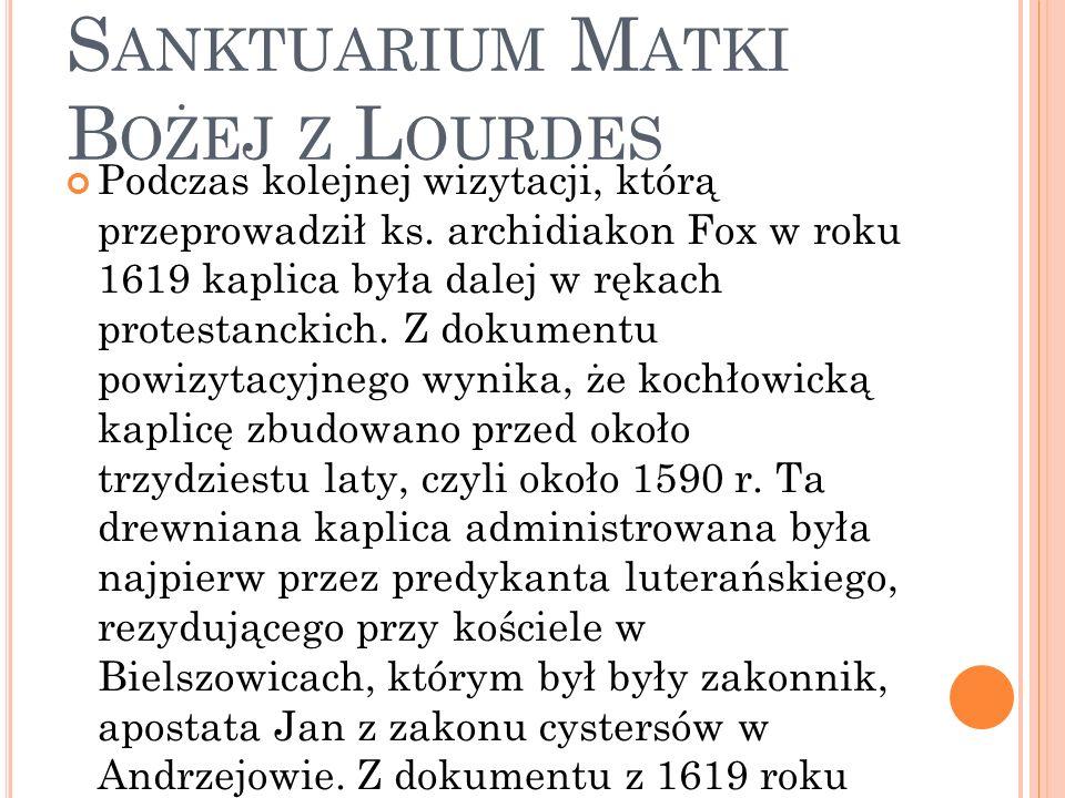 R UDA Ś LĄSKA - K OCHŁOWICE - S ANKTUARIUM M ATKI B OŻEJ Z L OURDES Podczas kolejnej wizytacji, którą przeprowadził ks.